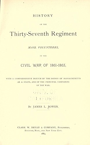 9781504230520: History of the Thirty-Seventh Regiment, Mass. Volunteers in the Civil War of 1861-1865: With A Comprehensive Sketch of the Doings of Massachusetts As A State, and of the Principal Campaigns of the War