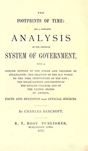9781504235464: The Footprints of Time: And A Complete Analysis of Our American System of Government, With A Concise History of the Original Colonies and of the United States