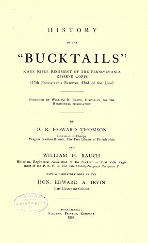 9781504240031: History of the Bucktails, Kane Rifle Regiment of the Pennsylvania Reserve Corps (13Th Pennsylvania Reserves, 42nd of the Line)