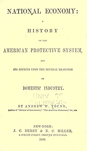 9781504243506: National Economy: A History of the American Protective System, and Its Effects Upon the Several Branches of Domestic Industry