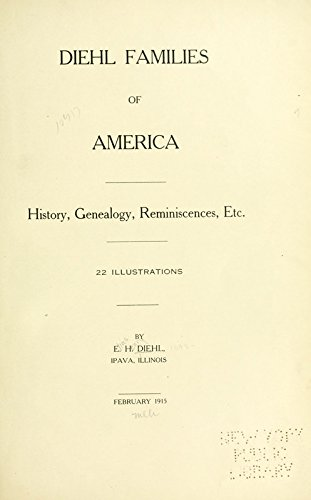 9781504249096: Diehl Families of America: History, Genealogy, Reminiscences, Etc
