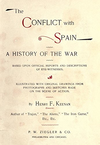 9781504250481: The Conflict With Spain: A History of the War Based Upon Official Reports and Descriptions of Eye-Witnesses