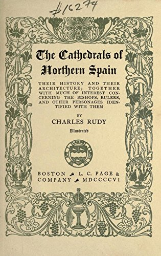 9781504256490: The Cathedrals of Northern Spain, Their History and Their Architecture