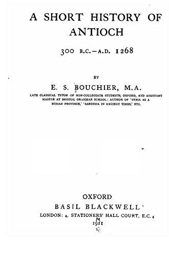 9781504262385: A Short History of Antioch: 300 B. C.-A. D. 1268