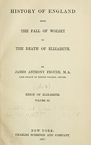 9781504264983: History of England from the Fall of Wolsey to the Death of Elizabeth