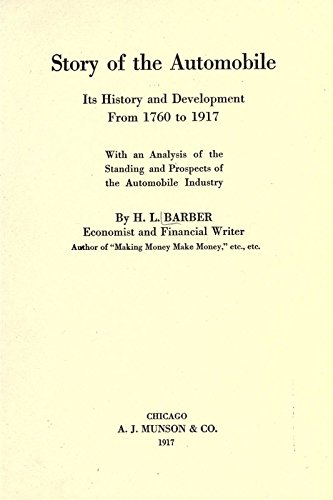 9781504274258: Story of the Automobile, Its History and Development from 1760 to 1917, With An Analysis of the Standing and Prospects of the Automobile Industry