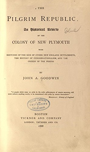 9781504279673: The Pilgrim Republic An Historical Review of the Colony of New Plymouth, With Sketches of the Rise of Other New England Settlements, the History of Congregationalism, and the Creeds of the Period