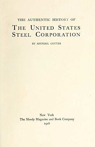 9781504285551: The Authentic History of the United States Steel Corporation