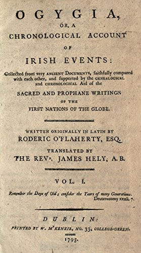 9781504286886: Ogygia: Or, A Chronological Account of Irish Events: Collected from Very Ancient Documents, Faithfully Compared With Each Other, And Supported by the Genealogical and Chronological Aid of the Sacred and Prophane Writings of the First Nations of the Globe