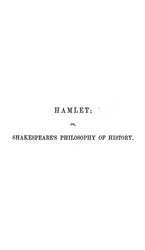 9781504290074: Hamlet: Or, Shakespeare's Philosophy of History; A Study of the Spiritual Soul and Unity of Hamlet