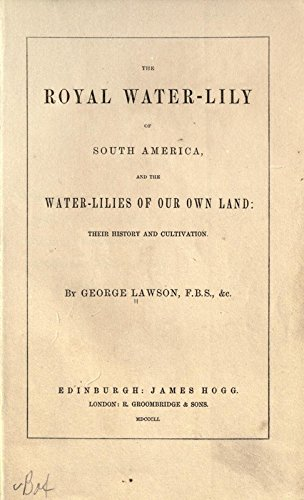 9781504292757: The Royal Water-Lily of South America, and the Water-Lilies of Our Own Land: Their History and Cultivation