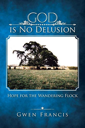 9781504300742: God is No Delusion: Hope for the Wandering Flock