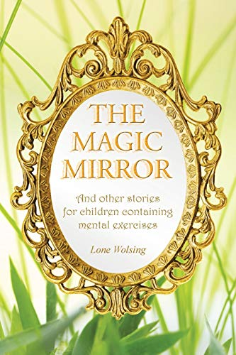 9781504326971: The Magic Mirror: And other stories for children containing mental exercises
