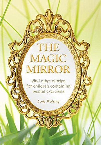 9781504326995: The Magic Mirror: And other stories for children containing mental exercises