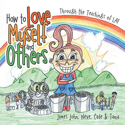 9781504327008: How to Love Myself and Others.: Through the Belief of LAF