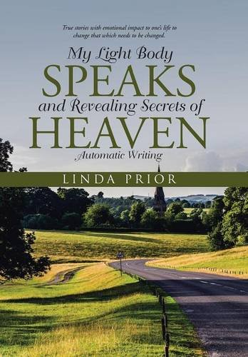 9781504328074: My Light Body Speaks and Revealing Secrets of Heaven: Automatic Writing