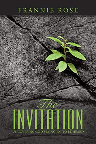9781504328678: The Invitation: Uncovering God's Longing to Be Heard