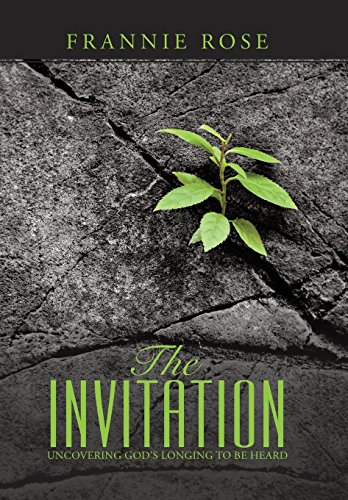 9781504328692: The Invitation: Uncovering God's Longing to Be Heard
