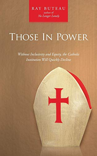 9781504329002: Those In Power: Without Inclusivity and Equity, the Catholic Institution Will Quickly Decline