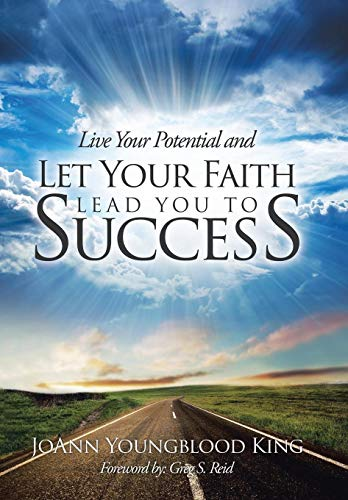 9781504329033: Live Your Potential and Let Your Faith Lead You to Success
