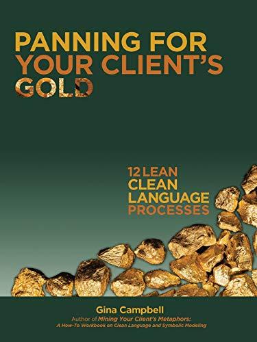 9781504329279: Panning for Your Client's Gold: 12 Lean Clean Language Processes