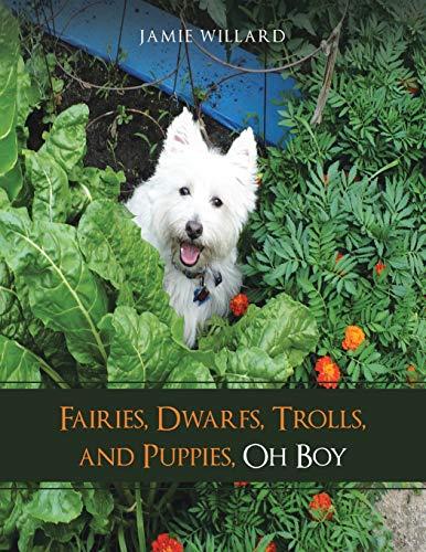 9781504329552: Fairies, Dwarfs, Trolls, and Puppies, Oh Boy