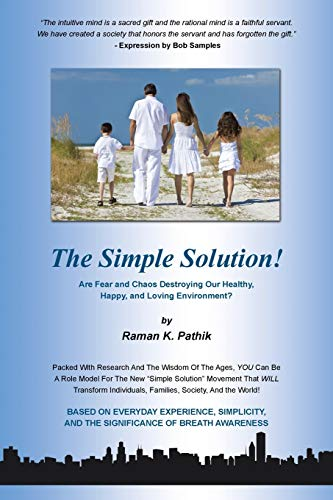 9781504330619: The Simple Solution!: Are Fear and Chaos Destroying Our Healthy, Happy, and Loving Environment?