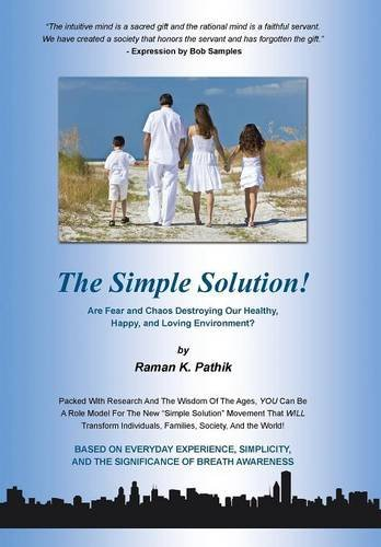 9781504330626: The Simple Solution!: Are Fear and Chaos Destroying Our Healthy, Happy, and Loving Environment?