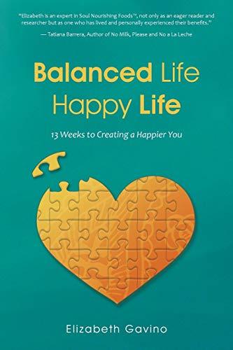 9781504331388: Balanced Life Happy Life: 13 Weeks to Creating a Happier You