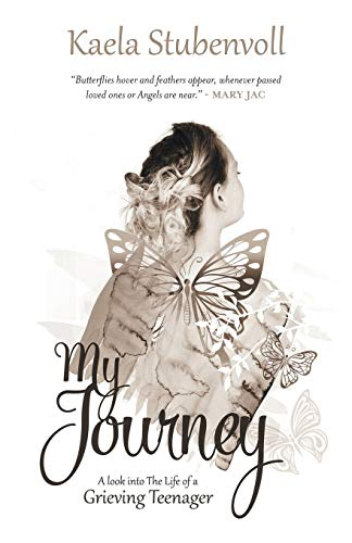 9781504331548: My Journey: A Look into the Life of a Grieving Teenager
