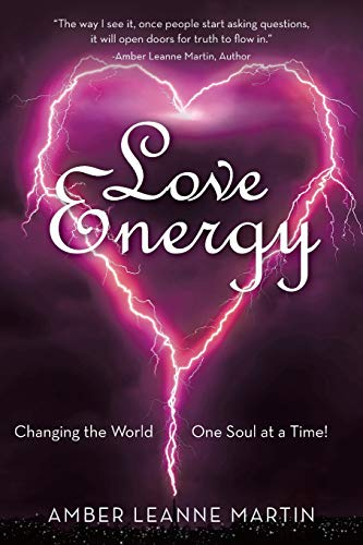 9781504331753: Love Energy: Changing the World One Soul at a Time!