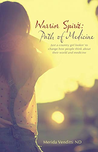 Warrior Spirit: Path of Medicine: Just a country girl lookin? to change how people think about ...