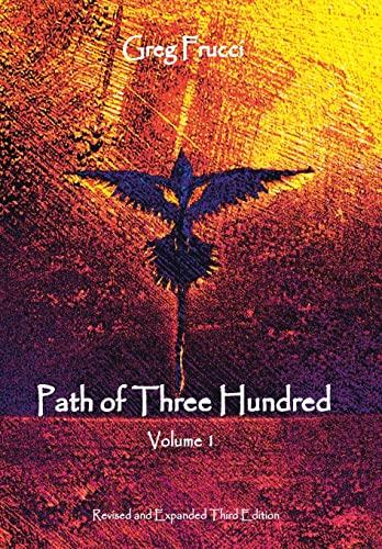 9781504332095: Path of Three Hundred: Volume 1