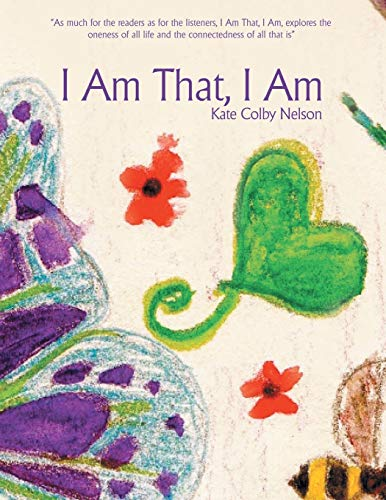I Am That, I Am: Kate Colby Nelson