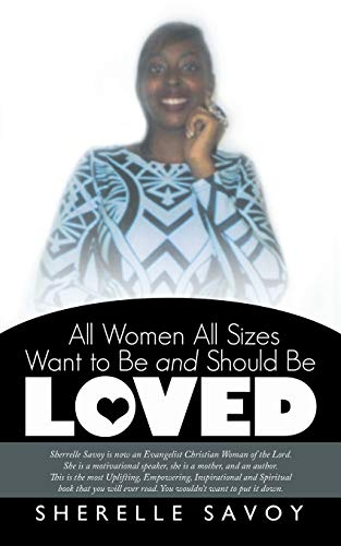 9781504332330: All Women All Sizes Want to Be and Should Be Loved