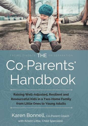 9781504333184: The Co-Parents' Handbook: Raising Well-Adjusted, Resilient, and Resourceful Kids in a Two-Home Family-From Little Ones to Young Adults