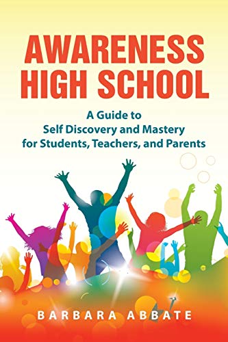 9781504333368: Awareness High School: A Guide to Self Discovery and Mastery for Students, Teachers, and Parents