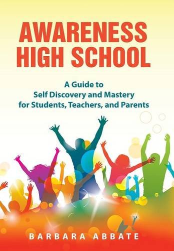 9781504333382: Awareness High School: A Guide to Self Discovery and Mastery for Students, Teachers, and Parents