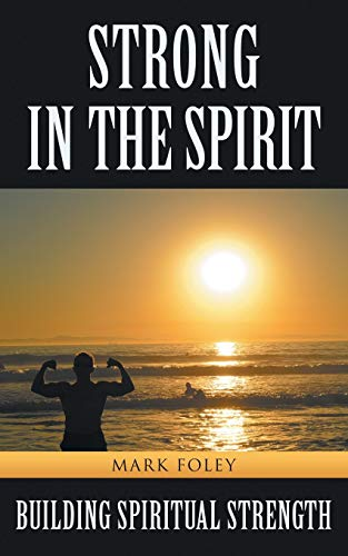 9781504333498: Strong in the Spirit: Building Spiritual Strength