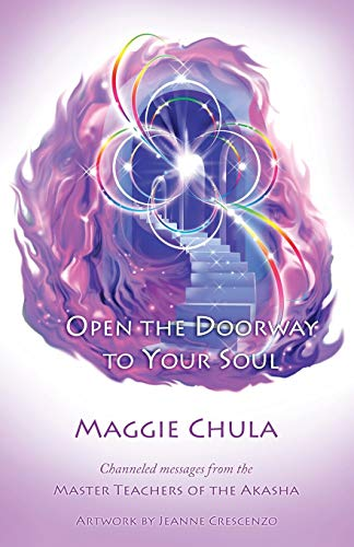 Open the Doorway to Your Soul (Paperback): Maggie Chula