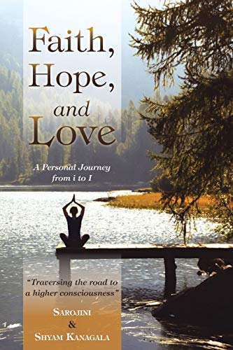 9781504334075: Faith, Hope, and Love: A Personal Journey from i to I