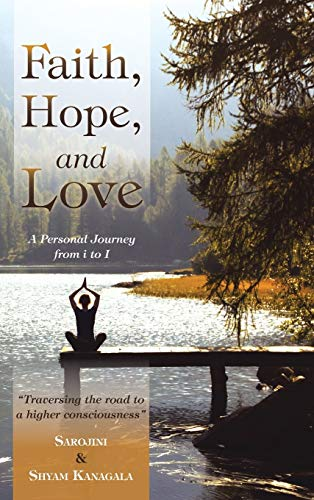 9781504334099: Faith, Hope, and Love: A Personal Journey from i to I