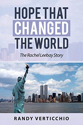 Hope That Changed the World: The Rachel Leebay Story: Randy Verticchio