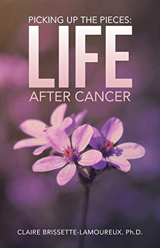 9781504336420: Picking Up The Pieces: Life After Cancer