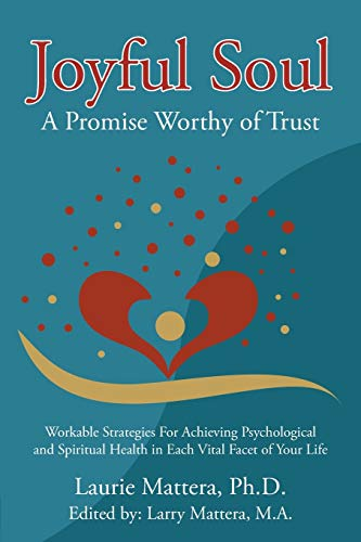 9781504336475: Joyful Soul: A Promise Worthy of Trust: Workable Strategies For Achieving Psychological and Spiritual Health in Each Vital Facet of Your Life