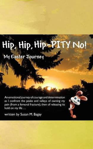9781504337229: Hip, Hip, Hip-PITY No!: My Easter Journey
