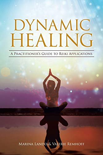9781504338042: Dynamic Healing: A Practitioner's Guide to Reiki Applications
