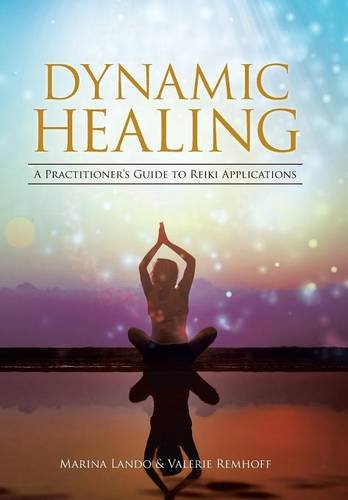 9781504338066: Dynamic Healing: A Practitioner's Guide to Reiki Applications