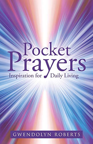 Pocket Prayers: Inspiration for Daily Living: Gwendolyn Roberts