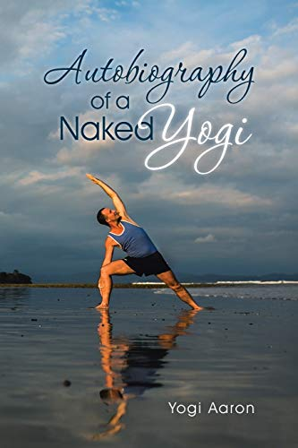 9781504338417: Autobiography of a Naked Yogi